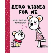 Zero Kisses for Me by Manuela Monari