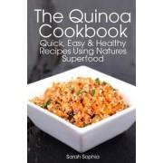 The Quinoa Cookbook by Sarah Sophia