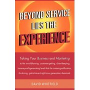 Beyond Service Lies the Experience by David Whitfield