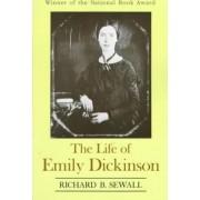 Life of Emily Dickinson by Richard B Sewall