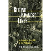 Behind Japanese Lines by Ray C. Hunt
