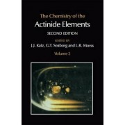 The Chemistry of the Actinide Elements: Volume 2 by G.T. Seaborg