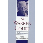 The Warren Court by Former Chapman Distinguished Professor of Law Bernard Schwartz