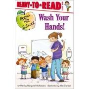 Wash Your Hands! by Margaret McNamara