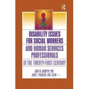 Disability Issues for Social Workers and Human Services Professionals in the Twenty-First Century by Jean A. Pardeck