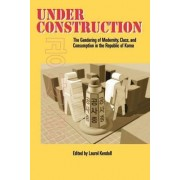Under Construction by Laura Kendall