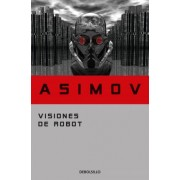 Visiones de robot / Robot Visions by Isaac Asimov