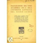 Inaugurazione Dell'anno Accademico 1933-1934 Della Universita' Cattolica Del Sacro Cuore