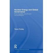 Nuclear Energy and Global Governance by Trevor Findlay