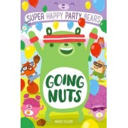 Super Happy Party Bears: Going Nuts by Marcie Colleen