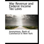 War Revenue and Federal Income Tax Laws by Anonymous