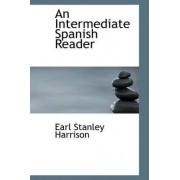 An Intermediate Spanish Reader by Earl Stanley Harrison