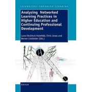 Analysing Networked Learning Practices in Higher Education and Continuing Professional Development by Lone Dirckinck-holmfeld