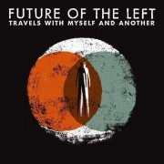 Future of the Left - Travels With Myself and.. (0652637291322) (1 CD)