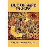 Out of Safe Places by Imani Constance Johnson-Burnett