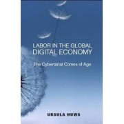 Labor in the Global Digital Economy by Ursula Huws