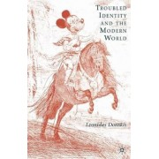 Troubled Identity and the Modern World by Leonidas Donskis