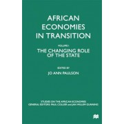 African Economies in Transition: The Changing Role of the State Volume 1 by Jo Ann Paulson