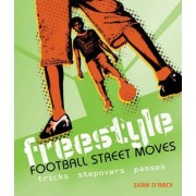 Freestyle Football Street Moves by Sean D'Arcy