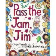 Pass the Jam, Jim by Kaye Umansky