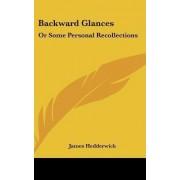 Backward Glances by James Hedderwick