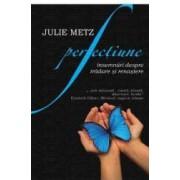 Perfectiune - Julie Metz
