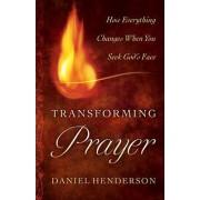 Transforming Prayer by Daniel Henderson