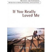 If You Really Loved Me by Jason Evert