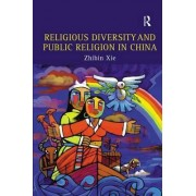 Religious Diversity and Public Religion in China by Zhibin Xie
