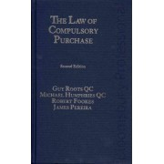 The Law of Compulsory Purchase by Guy R. G. Roots