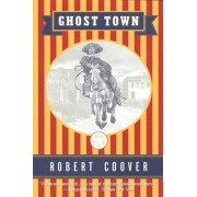 Ghost Town by Robert Coover