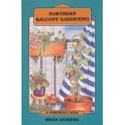 Northern Balcony Gardening by Brian Andrews