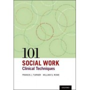 101 Social Work Clinical Techniques by Francis J. Turner