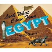 Look What Came from Egypt by Miles Harvey