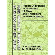 Recent Advances in Problems of Flow and Transport in Porous Media by J. M. Crolet