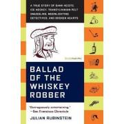 Ballad of the Whiskey Robber by Julian Rubinstein