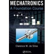 Mechatronics by Clarence W. De Silva