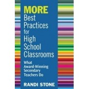 More Best Practices for High School Classrooms by Randi B. Stone