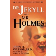 Dr. Jekyll and Mr. Holmes by Loren D. Estleman