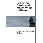 Peace on Earth and Molly Make-Believe by Eleanor Hallowell Abbott