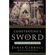 Constantine's Sword by James Carroll