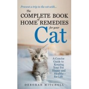 The Complete Book of Home Remedies for Your Cat by Deborah Mitchell