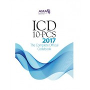 2017 ICD-10-PCs: The Complete Official Code Set
