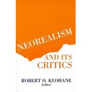 Neorealism and Its Critics by Robert O. Keohane