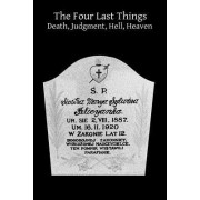The Four Last Things Death, Judgment, Hell, Heaven by Fr Martin Von Cochem