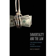 Immortality and the Law by Ray D. Madoff