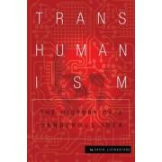 Transhumanism: The History of a Dangerous Idea