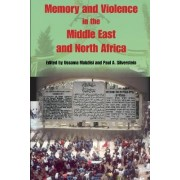 Memory and Violence in the Middle East and North Africa by Ussama Makdisi