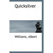 Quicksilver by Williams Albert