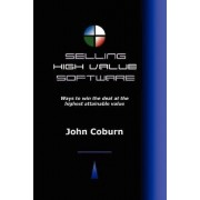 Selling High Value Software by John Coburn